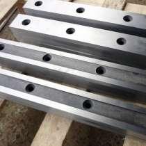 Ножи 1080 125 30мм для гильотинных ножниц от завода производ, в Челябинске