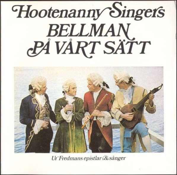 Hootenanny Singers - Bellman Pa Vart Sätt (ABBA)